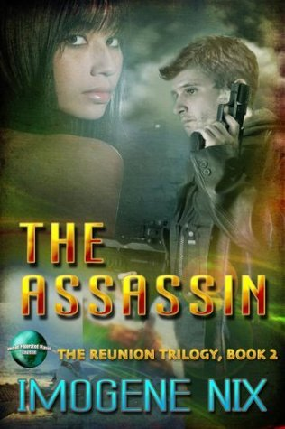 The Assassin (The Reunion Trilogy Book 2)  by  Imogene Nix