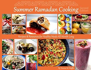 Summer Ramadan Cooking: Recipes & Resources for Healthy Meals All Month Long R and J Productions
