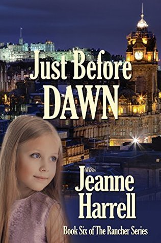 Just Before Dawn, a Janie Ferguson novel: (Book Six of the Rancher series)  by  Jeanne Harrell