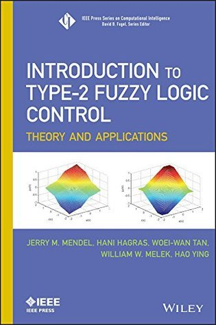 Introduction To Type-2 Fuzzy Logic Control: Theory and Applications (IEEE Press Series on Computational Intelligence)  by  Jerry Mendel