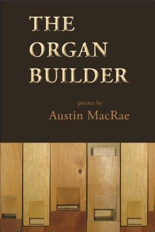 The Organ Builder Austin MacRae