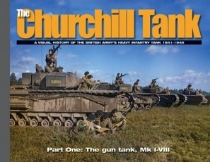The Churchill Tank Part One: The gun tank, Mk I-VIII  by  Ampersand