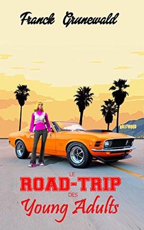 Le Road-Trip des Young Adults Franck Grunewald