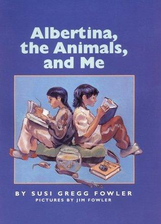 Albertina, the Animals, and Me Susi Fowler