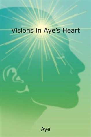 Visions In Ayes Heart  by  Andrea Erskine
