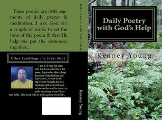 Daily Poetry with Gods Help  by  Kenney Young
