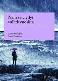 Näin selviydyt vaihevuosista  by  Anna Westerlund