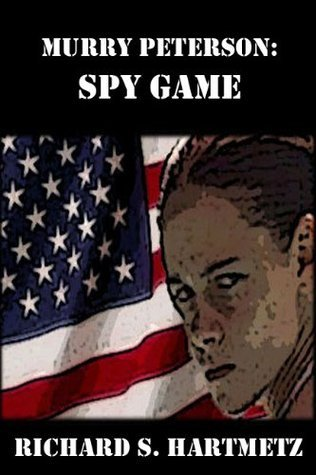 Murry Peterson: Spy Game  by  Richard S. Hartmetz