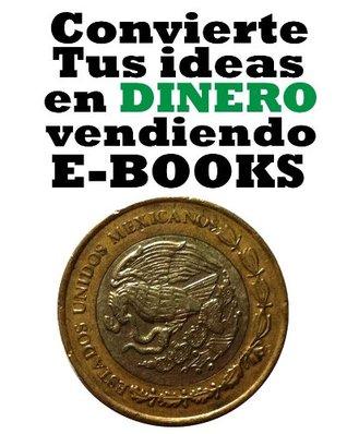 Convierte Tus Ideas En Dinero Vendiendo E-books Héctor Carrasquilla