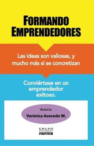 FORMANDO EMPRENDEDORES Veronica Acevedo