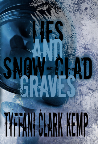 Lies and Snow-Clad Graves (Vyberdex #2)  by  Tyffani Clark Kemp