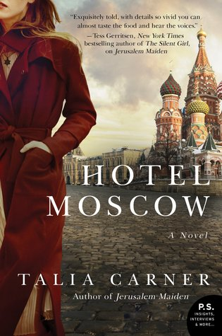 Hotel Moscow: A Novel Talia Carner
