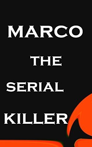 marco :the serial killer  by  Peter Hopkins