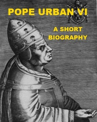 Pope Urban VI - A Short Biography  by  William Mulder