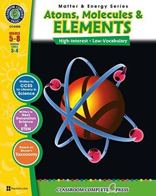 Atoms, Molecules & Elements Gr. 5-8 George Graybill