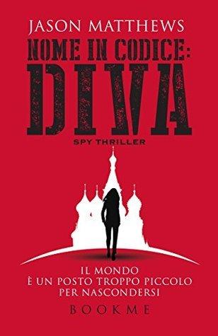 Nome in codice: Diva  by  Jason  Matthews