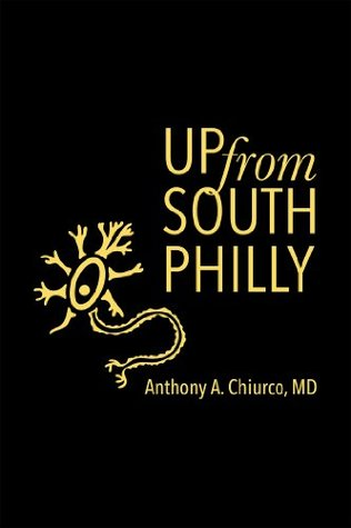 Up from South Philly  by  Anthony A. Chiurco