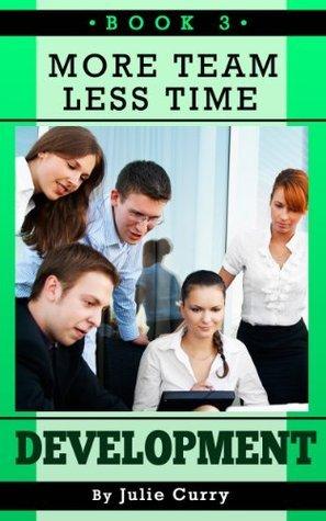 Development (More Team Less Time Book 3) Julie Curry
