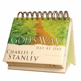 Gods Way Day Day - Charles F. Stanley - 365 Day Perpetual Calendar by Charles F. Stanley