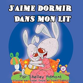 Jaime dormir dans mon lit-livre denfants: I Love to Sleep in My Own Bed-French Edition  by  Shelley Admont