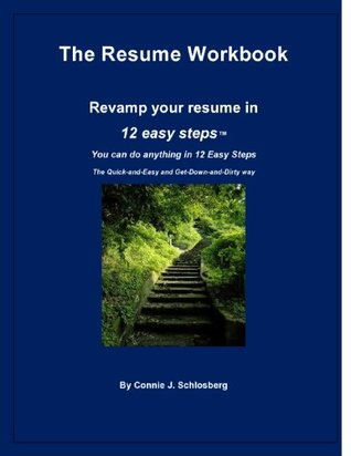 The Resume Workbook - Revamp your resume in 12 easy steps Connie Schlosberg