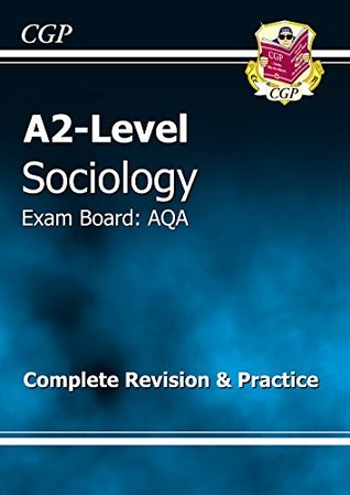 A2-Level Sociology AQA Complete Revision & Practice (A2 Level Aqa Revision Guides) CGP Books