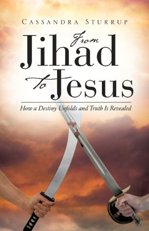 From Jihad To Jesus Cassandra Sturrup