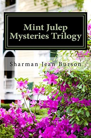 Mint Julep Mysteries Trilogy  by  Sharman Jean Burson