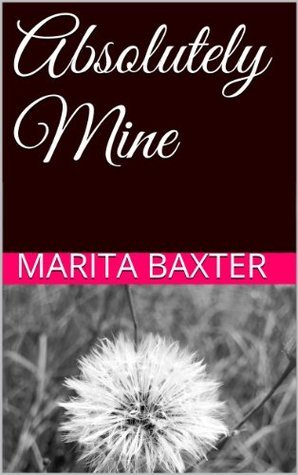 Absolutely Mine  by  Marita Baxter