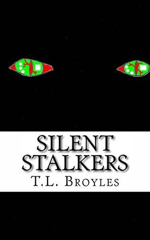 Silent Stalkers (Trail Of Evil Book 1)  by  T L Broyles