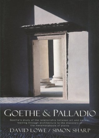 Goethe and Palladio Simon Sharp