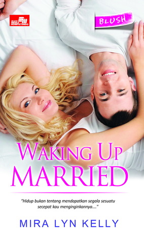 Blush: Waking Up Married  by  Mira Lyn Kelly