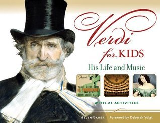 Verdi for Kids: His Life and Music with 21 Activities (For Kids series)  by  Helen Bauer