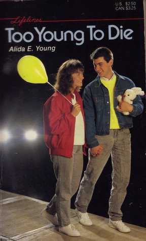Too Young to Die Alida E. Young
