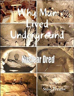 Why Man Lived Underground  by  Steve Preston
