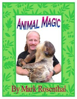 Animal Magic Mark Rosenthal