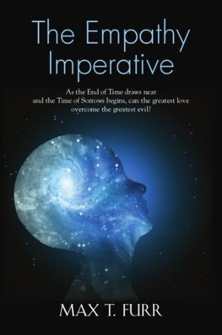 The Empathy Imperative  by  Max T. Furr