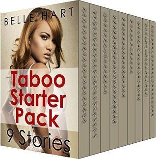 Taboo Starter Pack: 9 Stories  by  Belle Hart