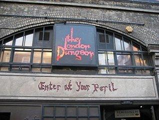 Walking around London Dungeon (Photo Gallery): (Photo Books,Photo Album,Photo Big Book,Photo Display,Photo Journal,Photo Story,Photo Traveler,Travel Books,Travel Photos,Travel John    Parker
