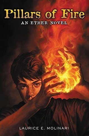 Pillars of Fire (An Ether Novel)  by  Laurice Elehwany Molinari