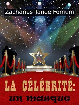 La Célébrite: un Masque (Evangelisation t. 8)  by  Zacharias Tanee Fomum