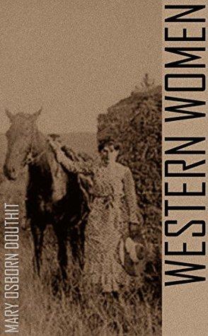 Western Women  by  Mary Osborne Douthit