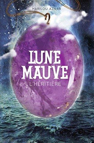 Lhéritière (Lune Mauve, #2) Marilou Aznar