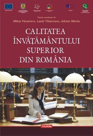 Calitatea învățământului superior din România Mihai Păunescu