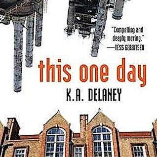 This One Day: A Max Tyger Novel  by  K.A. Delaney