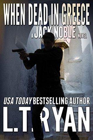 When Dead in Greece (Jack Noble #5) L.T. Ryan