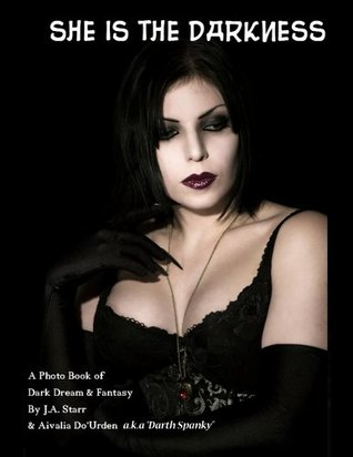 She is the Darkness  by  J.A Starr