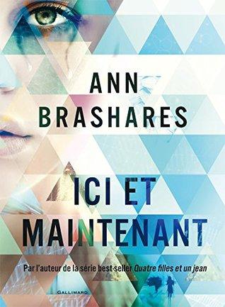 Ici et Maintenant Ann Brashares