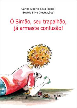 Ó Simão, seu trapalhão, já armaste confusão! Carlos Alberto Silva