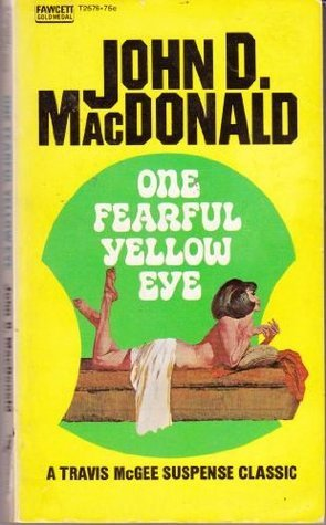 One Fearful Yellow Eye #8 (Gold Medal, T2576)  by  John D. MacDonald